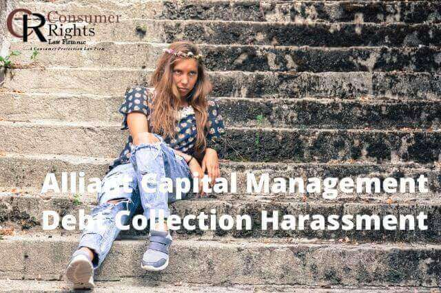 Alliant Capital Management Debt Collection Harassment