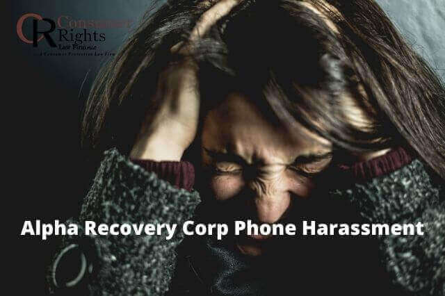 Alpha Recovery Corp Phone Harassment