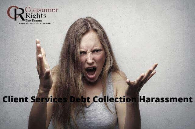 Client Services Debt Collection Harassment
