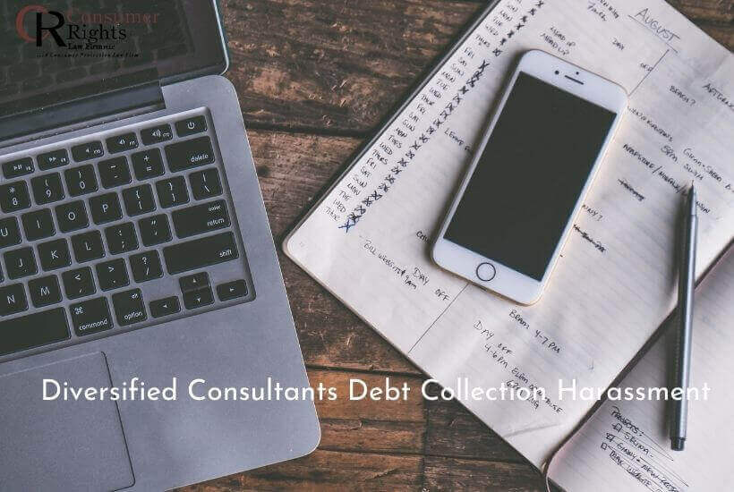 Diversified Consultants Debt Collection Harassment