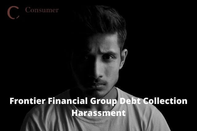 Frontier Financial Group Debt Collection Harassment