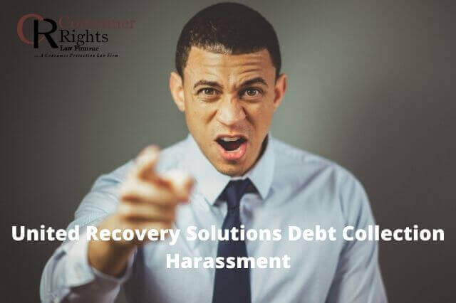 United Recovery Solutions Debt Collection Harassment