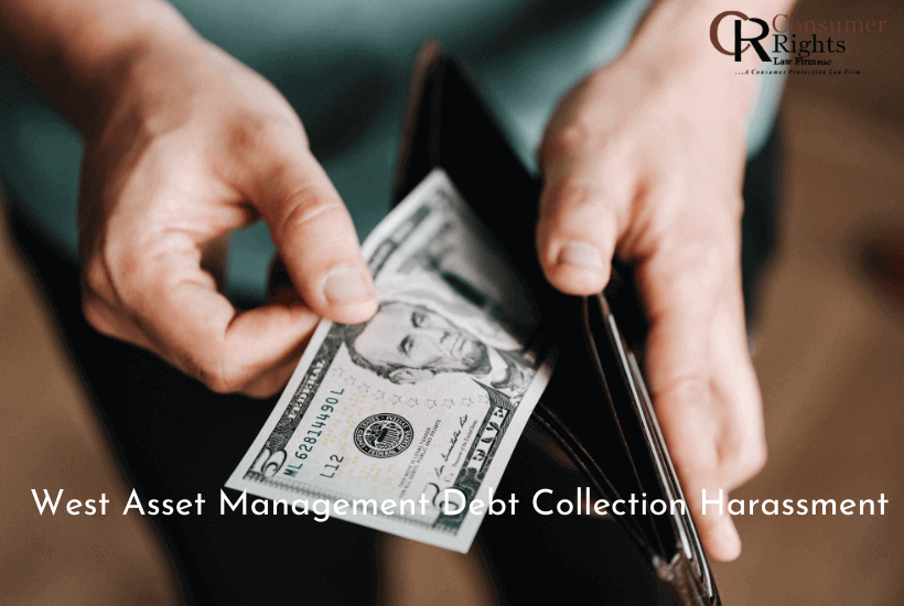 West Asset Management Debt Collection Harassment